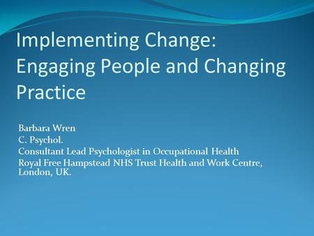 Implementing Change: Engaging People and Changing Practice