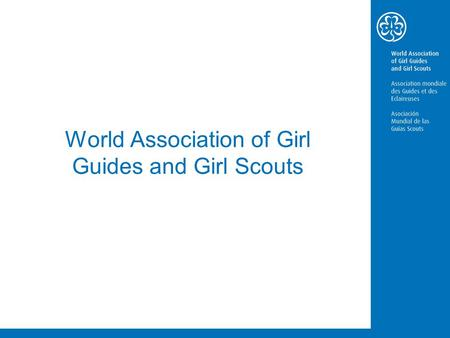 World Association of Girl Guides and Girl Scouts.