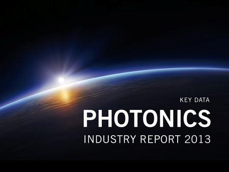 Industry Report Photonics 2013 Common Market Analysis.