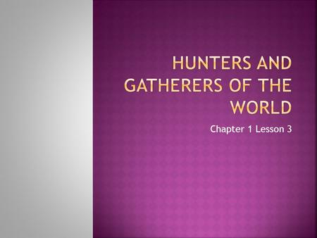 Hunters and Gatherers of the World
