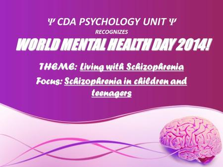 Ψ CDA PSYCHOLOGY UNIT Ψ RECOGNIZES WORLD MENTAL HEALTH DAY 2014!