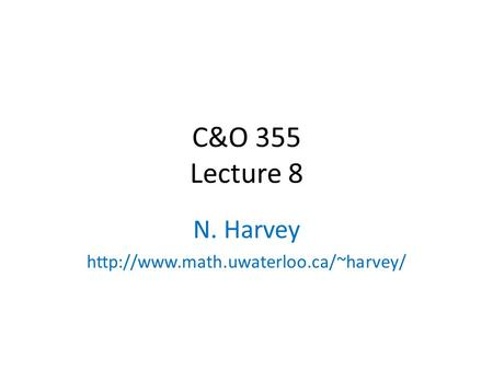 C&O 355 Lecture 8 N. Harvey  TexPoint fonts used in EMF. Read the TexPoint manual before you delete this box.: A A.