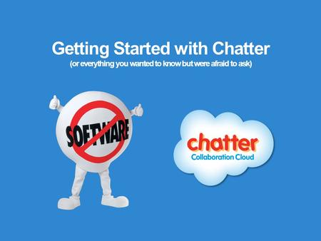 What's in this Guide This guide is designed to help you use Chatter successfully. Here's what you'll learn: Tips for success Great ways to use Chatter.