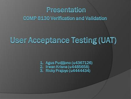  Acceptance testing is a user-run test that demonstrates the application's ability to meet the original business objectives and system requirements and.