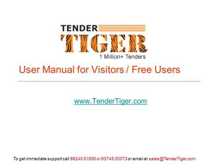 To get immediate support call 98240 51600 or 93745 30073 or  at User Manual for Visitors / Free Users
