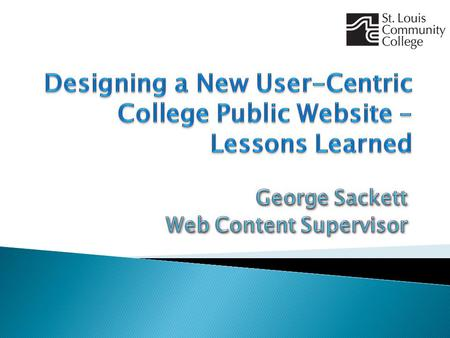  College background  Old Web site  Project research  New Web site development  Implementation  Lessons Learned.