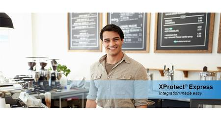 XProtect ® Express Integration made easy. With support for up to 48 cameras, XProtect Express is easy and affordable IP video surveillance software with.