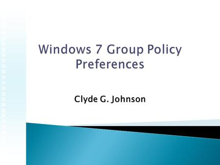 Clyde G. Johnson.  Preference?  Overview  Targeting  Settings  Things to know  GPP Scenarios.