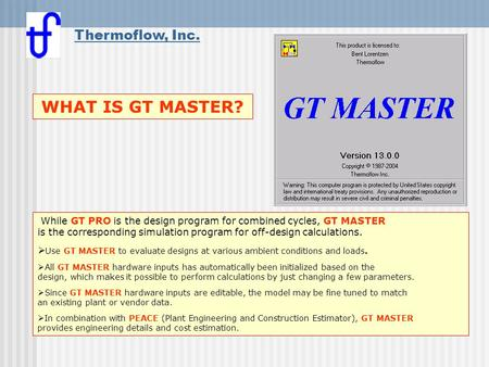 What is GT MASTER WHAT IS GT MASTER? Thermoflow, Inc.