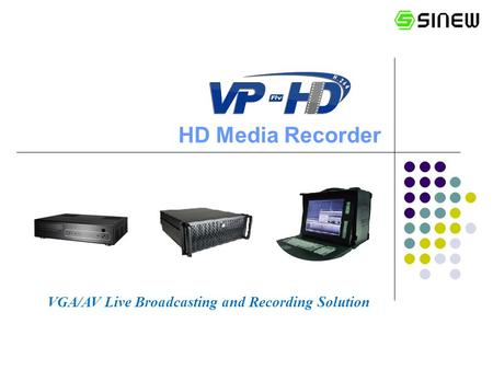 HD Media Recorder VGA/AV Live Broadcasting and Recording Solution.