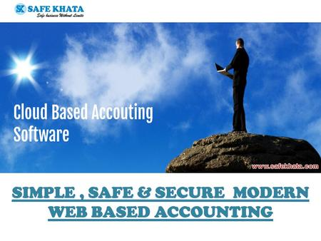 S.NO.COMPARISON BETWEEN SAFEKHATAOFFLINE ACCOUNTING SOFTWARE 1 Completely hosted accounting information in the cloud Susceptible to computer/server.