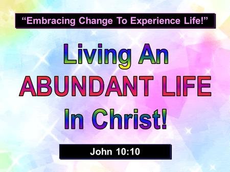 """Embracing Change To Experience Life!"""
