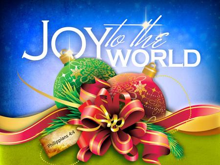 """Do not be afraid. I bring you good news of great joy that will be for all the people!"" Luke 2:10"