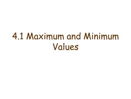4.1 Maximum and Minimum Values