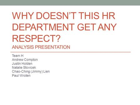 Why Doesn't This HR Department Get Any Respect? Analysis Presentation