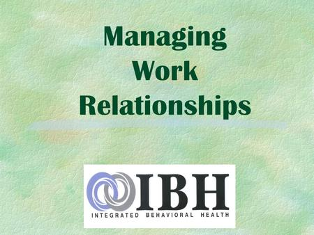 Managing Work Relationships