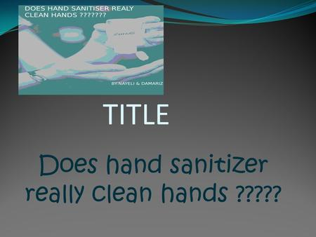 Does hand sanitizer really clean hands ?????