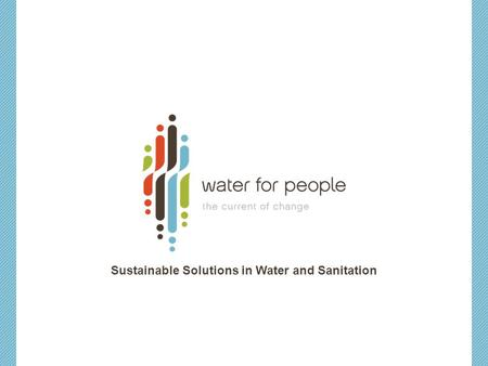 Sustainable Solutions in Water and Sanitation. WORLD CRISIS 2 At any given moment half of the developing world's poor are sick from the same cause – WATER.