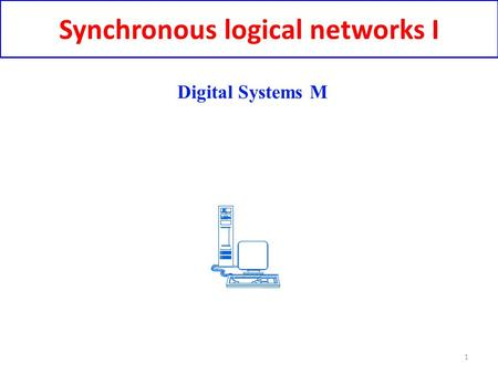 Synchronous logical networks I