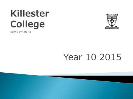 Year 10 2015.  Brief outline of the Year 10 Learning Programme  VET in Year 10  VCE in Year 10.