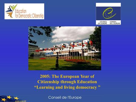 "2005: The European Year of Citizenship through Education ""Learning and living democracy """