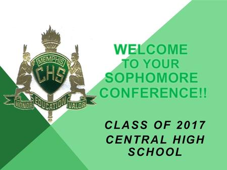CLASS OF 2017 CENTRAL HIGH SCHOOL. WHO IS YOUR SCHOOL COUNSELOR?