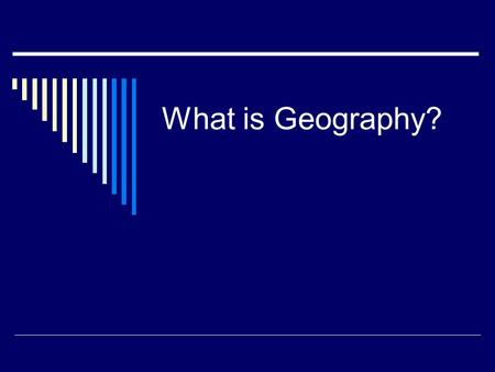 What is Geography?.