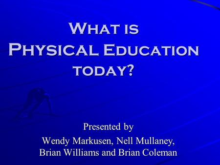 What is Physical Education today?