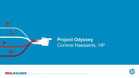 © Copyright 2012 Hewlett-Packard Development Company, L.P. The information contained herein is subject to change without notice. 1 Project Odyssey Corinne.