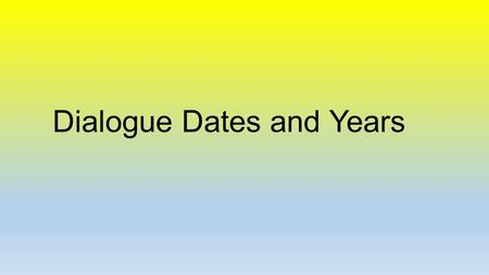 Dialogue Dates and Years. What's the date today? Today is the 2 nd of November. It's my birthday! Oh, really? Yes indeed. I was born on the 2 nd of November.