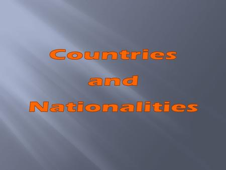 Countries and Nationalities.