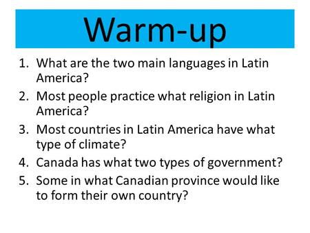 Warm-up What are the two main languages in Latin America?