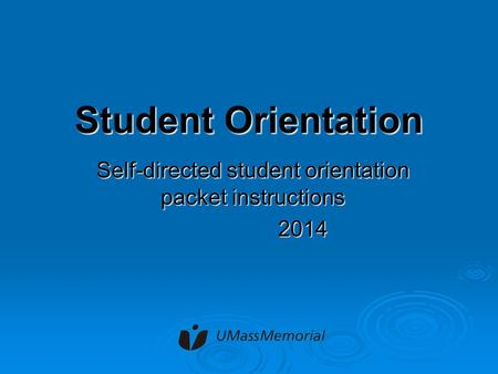 Student Orientation Self-directed student orientation packet instructions 2014.