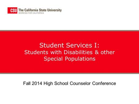 Student Services I: Students with Disabilities & other Special Populations Fall 2014 High School Counselor Conference.