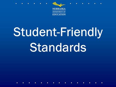 Student-Friendly Standards. Welcome! Introductions Setting of Norms and Purpose –Phones on silent or vibrate, please –When working in groups, please consider.