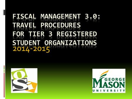 2014-2015. WELCOME  This presentation is intended for Registered Student Organizations (RSOs) with members who plan to travel and expect to be reimbursed.