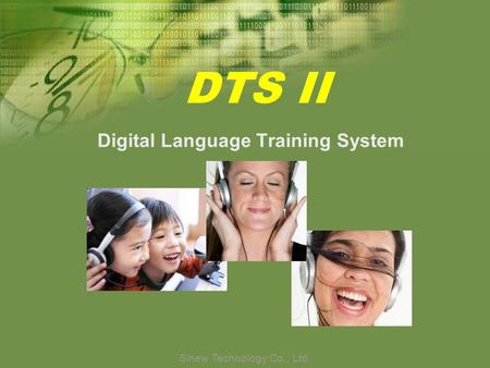 Sinew Technology Co., Ltd. DTS II Digital Language Training System.
