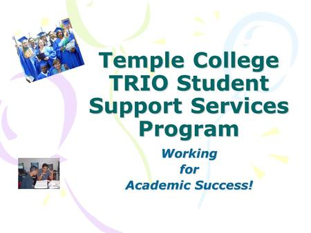 Temple College TRIO Student Support Services Program Workingfor Academic Success!