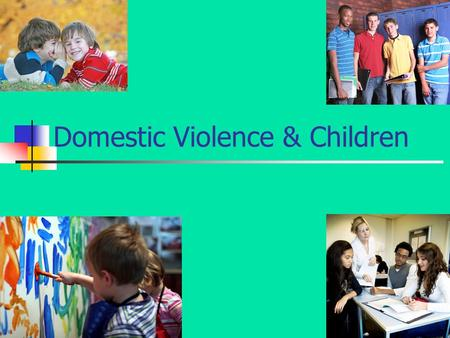 Domestic Violence & Children. Building Resilience.