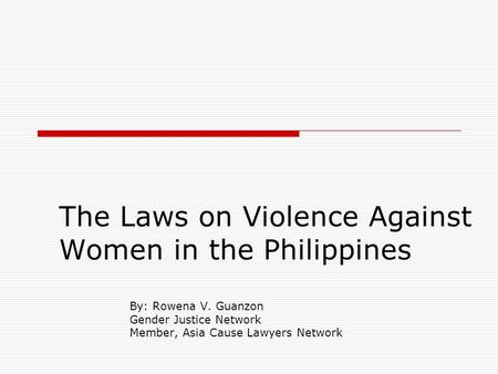 The Laws on Violence Against Women in the Philippines