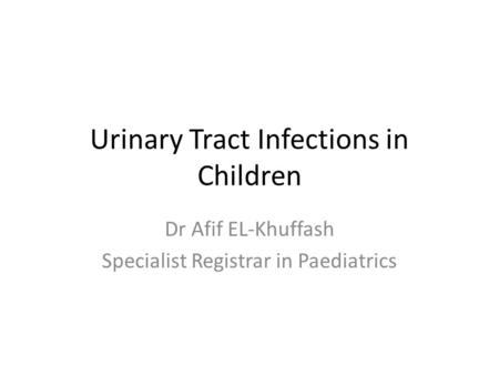Urinary Tract Infections in Children