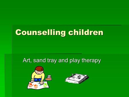 Art, sand tray and play therapy