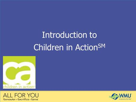 Introduction to Children in Action SM. CA is a fun-filled, missions organization for girls and boys in grades 1–6 that helps children develop spiritually.