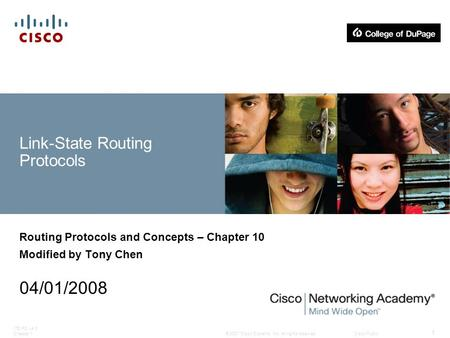 © 2007 Cisco Systems, Inc. All rights reserved.Cisco Public ITE PC v4.0 Chapter 1 1 Link-State Routing Protocols Routing Protocols and Concepts – Chapter.