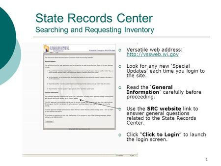 1 State Records Center Searching and Requesting Inventory  Versatile web address:    Look for any new 'Special.