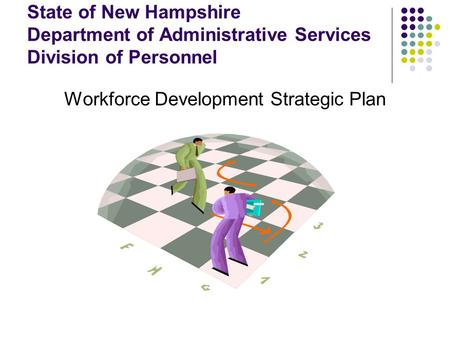 State of New Hampshire Department of Administrative Services Division of Personnel Workforce Development Strategic Plan.