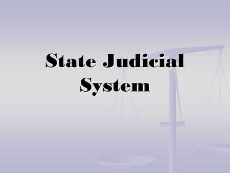 State Judicial System.