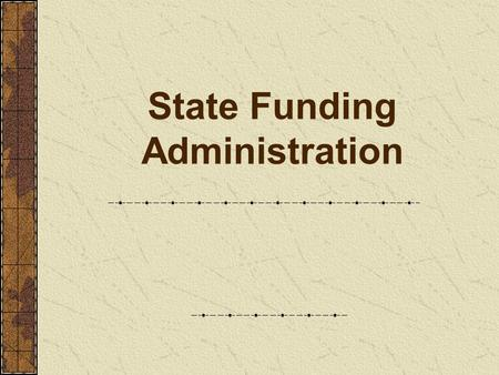 State Funding Administration. History of State Funding for Conservation Districts 1987 State legislature sunset local conservation district state funding.