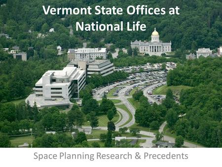 Space Planning Research & Precedents Vermont State Offices at National Life.