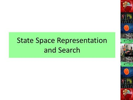 State Space Representation and Search